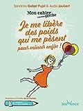 Mon cahier poche : Je me libère des poids qui me pèsent pour mincir enfin !