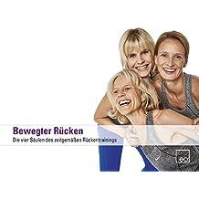 Bewegter Rücken - Die vier Säulen des zeitgemäßen Rückentrainings