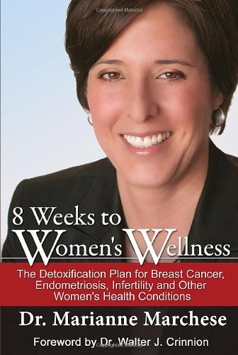 8-weeks-to-womens-wellness-the-detoxification-plan-for-breast-cancer-endometriosis-infertility-and-o