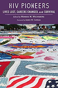 Hiv Pioneers: Lives Lost, Careers Changed, And Survival por Wendee M. Wechsberg epub