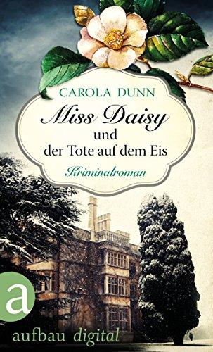 Miss Daisy und der Tote auf dem Eis: Kriminalroman (Miss Daisy ermittelt 1)