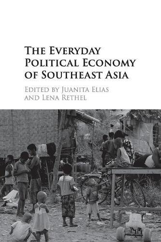 The Everyday Political Economy of Southeast Asia