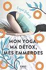 Mon yoga, ma détox, mes emmerdes par Delaney