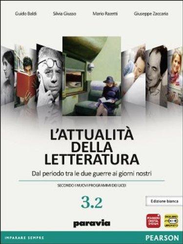 Lattualit della letteratura - Dal periodo tra le due guerre ai giorni nostri Con espansione online. Per le Scuole superiori: 3.2