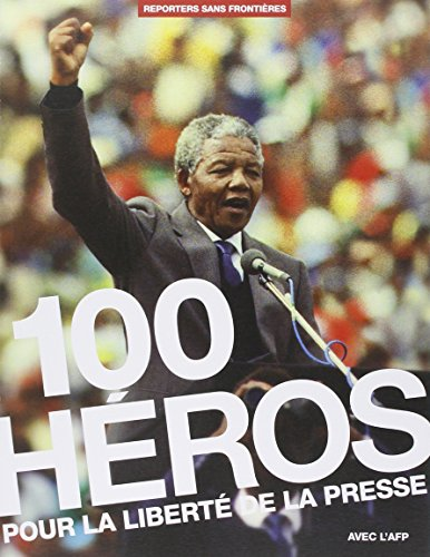 100 Hros pour la libert de la presse