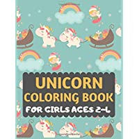 Unicorn Coloring Book For Girls Ages 2-4: unicorn coloring book for kids & toddlers -Unicorn activity books for preschooler-coloring book for boys, ... activity book for kids ages 2,3,4 years old
