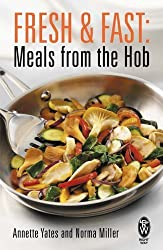 Fresh and Fast: Meals from the Hob (Right Way) by Annette Yates (2006-04-24)