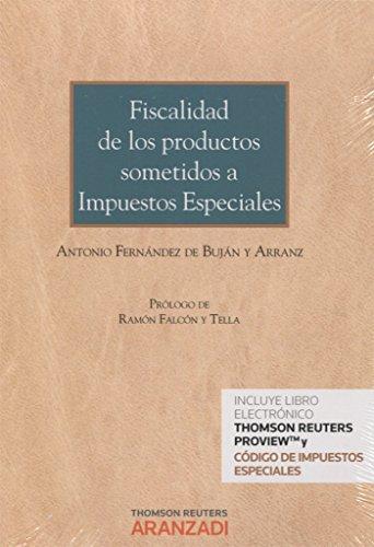 Fiscalidad de los productos sometidos a impuestos especiales por Antonio Fernández De Buján Y Arranz