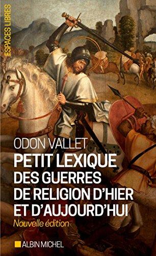 Petit Lexique des guerres de religion d'hier et d'aujourd'hui (A.M. ESP.LIBRE t. 260) par Odon Vallet