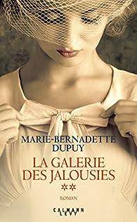 La galerie des jalousies, tome 2 par Marie-Bernadette Dupuy