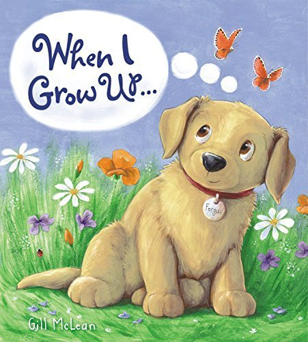 When I Grow Up... (Storytime) by Gill McClean (2015-06-01)