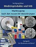 Medizinprodukte und IVD: Marktzugang nach den neuen EU-Verordnungen kompakt für Studium und Beruf