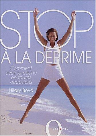 Stop à la déprime par H. Boyd