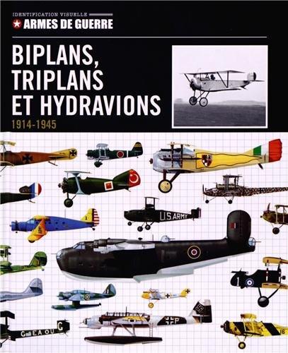Biplans, triplans et hydravions 1914/1939