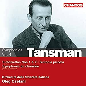 Tansman: Symphony Chamber Works 4 (Symphonie De Chambre/ Sinfonietta Nos.1 And 2/ Sinfonia Piccolo)