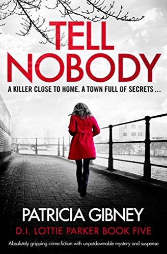 No se lo digas a nadie (Lottie Parker nº 5) de Patricia Gibney