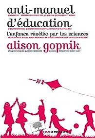 Anti-manuel d'éducation par Alison Gopnik