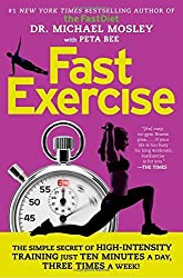 FastExercise: The Simple Secret of High-Intensity Training by Michael Mosley (2014-12-23)