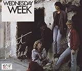 Songtexte von Wednesday Week - What We Had