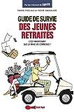 Guide de survie des jeunes retraités - C'est maintenant que la vraie vie commence ! - Format Kindle - 9782367040929 - 5,99 €