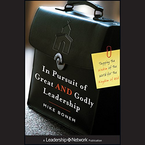 In Pursuit of Great AND Godly Leadership  Audiolibri