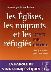 Les Eglises, les Migrants et les Réfugiés : 35 textes pour comprendre