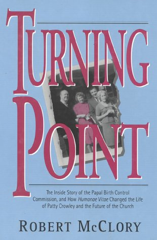 Turning Point: Inside Story of the Papal Birth Control Commission