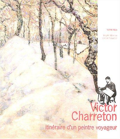 Victor Charreton : Itinéraire d'un peintre voyageur