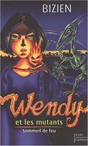 """Afficher """"Wendy et les mutants n° 1 Sommeil de feu"""""""