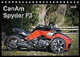 CanAm Spyder F3 (Tischkalender 2018 DIN A5 quer): Motorrad-Feeling ohne Motorrad: Das bullige HighTech-Trike CanAm Spyde
