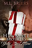 His Mate - Brothers - Yule Be Mine: Paranormal Romantic Comedy