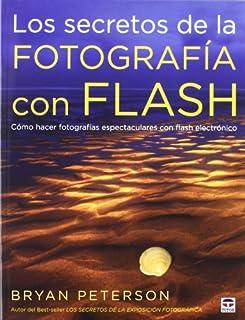 Los secretos de la fotografía con flash: cómo hacer fotografías espectaculares con flash electrónico (8479029072) | Amazon price tracker / tracking, Amazon price history charts, Amazon price watches, Amazon price drop alerts