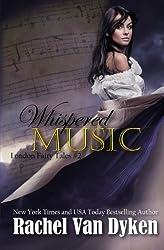 Whispered Music (London Fairy Tales) (Volume 2) by Rachel Van Dyken (2014-10-15)