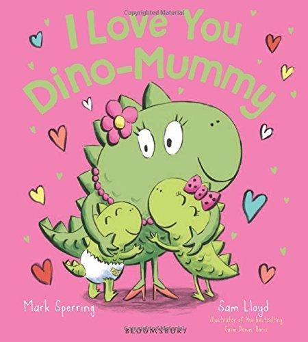 I Love You Dino-Mummy (Dino Family)