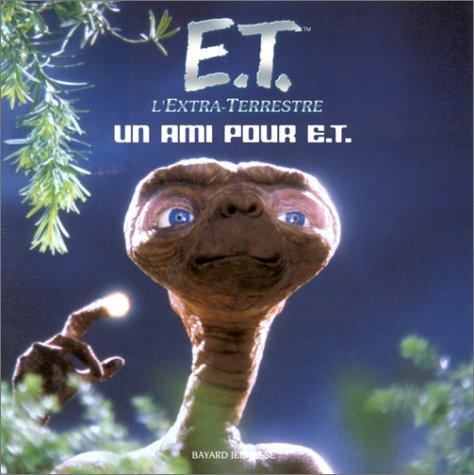 E.T. l'extra-terrestre : Un ami pour E.T. par Gail Herman