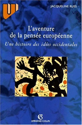 L'AVENTURE DE LA PENSEE EUROPEENNE. UNE HISTOIRE DES IDEES OCCIDENTALES