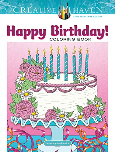 Creative Haven Happy Birthday! Coloring Book (Adult Coloring) por Jessica Mazurkiewicz