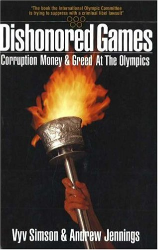 Dishonored Games: Corruption, Money and Greed at the Olympics por Vyv Simson