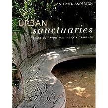 Urban Sanctuaries: Peacefull Havens for the City Gardener