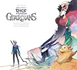 The Art of Rise of the Guardians by Ramin Zahed (2012-10-23)