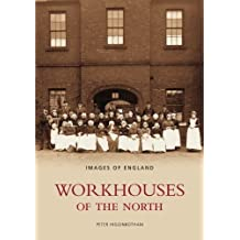 Workhouses of the North (Images of England)