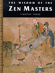 Wisdom of the Zen Masters (Wisdom of the Masters) by Timothy Freke (1998-04-01)