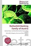 Rothschild Banking Family of Austria: Salomon Mayer von Rothschild, Austrian Empire, Mayer Amschel Rothschild, Endogamy, Government Bond, Northern Railway (Austria)
