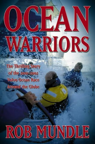Ocean Warriors: The thrilling story of the 2001/02 Volvo Ocean Race por Rob Mundle