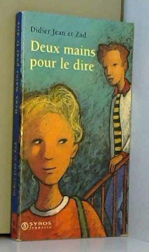Deux mains pour le dire par Zad, Didier Jean (Broché)