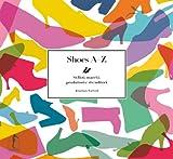 Scarica Libro Shoes AZ Stilisti marchi produttori e rivenditori Ediz illustrata 20 x 21 5 cm (PDF,EPUB,MOBI) Online Italiano Gratis