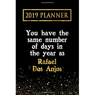 2019 Planner: You Have The Same Number Of Days In The Year As Rafael Dos Anjos: Rafael Dos Anjos 2019 Planner