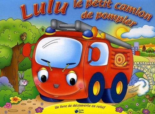 Lulu le petit camion de pompier