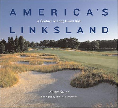 America's Linksland: A Century of Long Island Golf por William L. Quirin