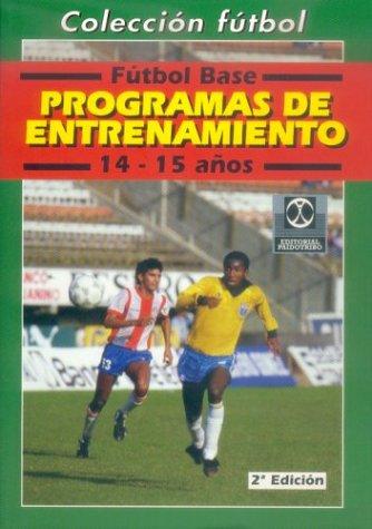 Descargar Libro Programas de entrenamiento 14-15 años futbol base (Coleccion Futbol) de Unknown